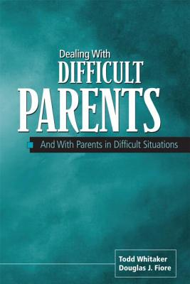 Image for Dealing With Difficult Parents And With Parents in Difficult Situations