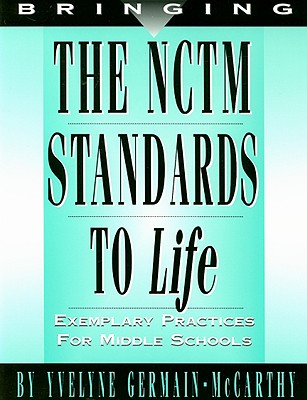 Image for Bringing the NCTM Standards to Life: Exemplary Practices for Middle School
