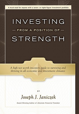 Investing From A Position Of Strength, Janiczek,Joseph J.