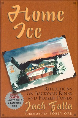 Image for Home Ice: Reflections on Backyard Rinks and Frozen Ponds
