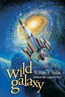 Wild Galaxy: Selected Science Fiction Stories, William F. Nolan