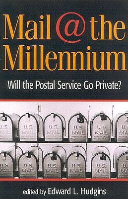Image for Mail at the Millennium: Will the Postal Service Go Private?