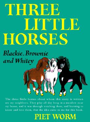 Three Little Horses, Piet Worm