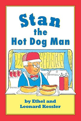 Stan the Hot Dog Man, Leonard P. Kessler, Ethel Kessler