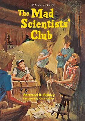 The Mad Scientists' Club (Mad Scientist Club), Bertrand R. Brinley