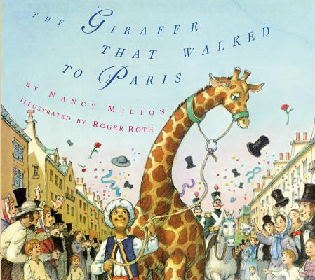 The Giraffe That Walked to Paris, Nancy Milton