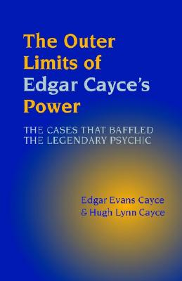 The Outer Limits of Edgar Cayce's Power, Cayce, Edgar Evans; Cayce, Hugh Lynn