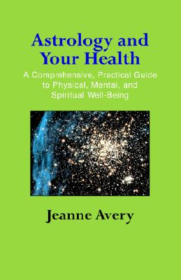 Astrology and Your Health, Avery, Jeanne