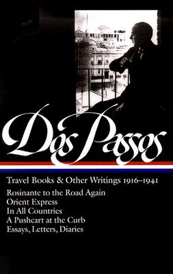 John Dos Passos: Travel Books and Other Writings 1916-1941 (Library of America), John Dos Passos