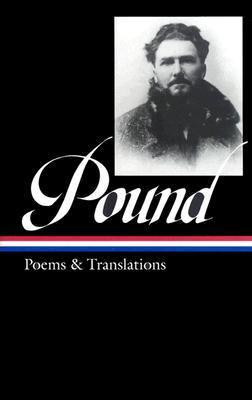 Ezra Pound: Poems and Translations (Library of America), Ezra Pound