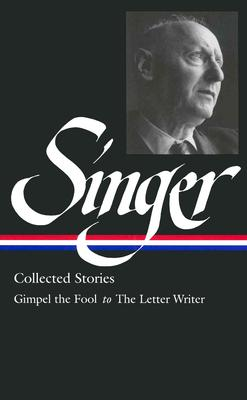 Image for Isaac Bashevis Singer: Collected Stories V. 1 Gimpel the Fool to The Letter Writer (Library of America, 149) (Vol 1)