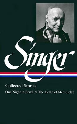 Image for Isaac Bashevis Singer Collected Stories V. 3 : One Night in Brazil to the Death of Methuselah (Library of America) First Printing