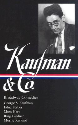 Kaufman and Co.: Broadway Comedies (Library of America), George S. Kaufman