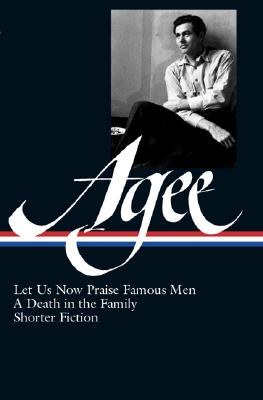 Image for James Agee: Let Us Now Praise Famous Men / A Death in the Family / Shorter Fiction (Library of America  #159)