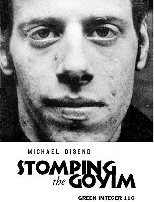 Stomping the Goyim (Green Integer), Disend, Michael