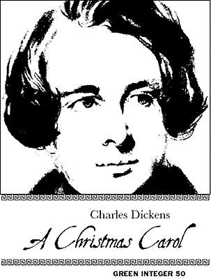 A Christmas Carol (Green Integer), Dickens, Charles