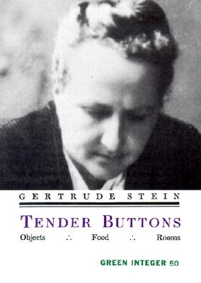 Tender Buttons (Green Integer), Gertrude Stein