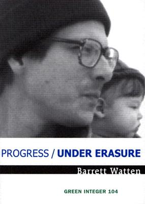 Progress/Under Erasure (Green Integer), Watten, Barrett