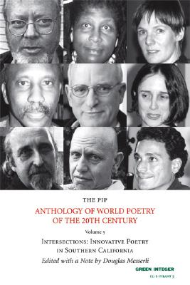 The PIP Anthology of World Poetry of the 20th Century, no. 5: Intersections: Innovative Poetry in Southern California (EL-E-PHANT Books)