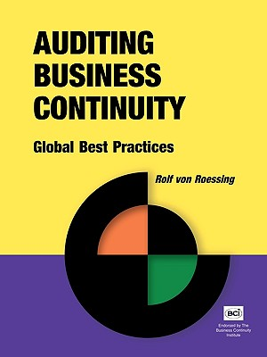 Auditing Business Continuity: Global Best Practices (Business Continuity Management), Roessing, Rolf von