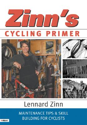 Image for ZINN'S CYCLING PRIMER MAINTENANCE TIPS & SKILL BUILIDING FOR CYCLISTS