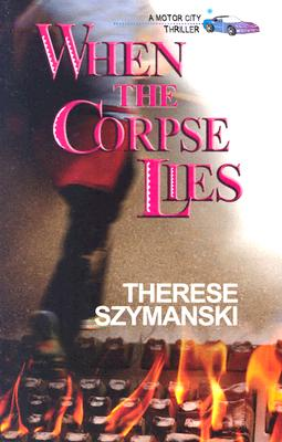 Image for When the Corpse Lies (A Motor City Thriller)