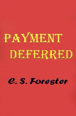 Payment Deferred, Forester, C. S.