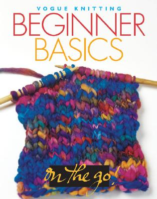 Image for Vogue Knitting on the Go! Beginner Basics