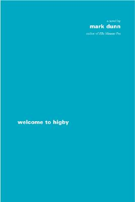 Welcome to Higby:  A Novel, Dunn, Mark
