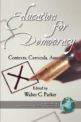 Education for Democracy: Contexts, Curricula, Assessments (Research in Social Education, V. 2)