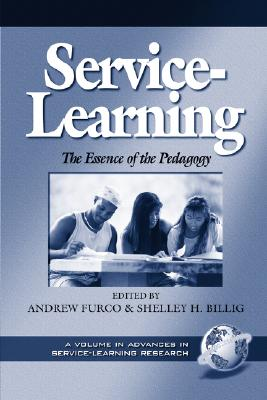 Service-Learning: The Essence of the Pedagogy (Advances in Service-Learning , V. 1) (Advances in Service-Learning Research)
