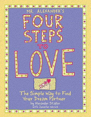 Image for MR. ALEXANDER'S FOUR STEPS TO LOVE: The Simple Way