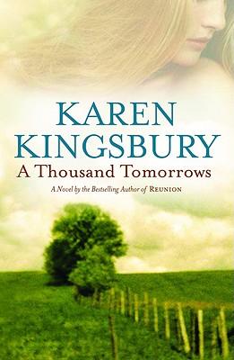 "A Thousand Tomorrows (Cody Gunner Series #1), ""Kingsbury, Karen"""