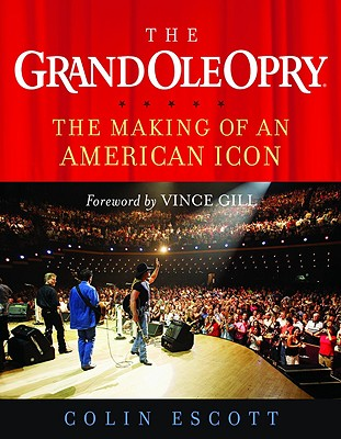 Image for The Grand Ole Opry: The Making of an American Icon