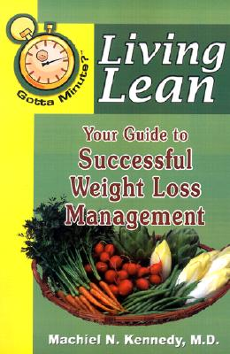 Image for Gotta Minute? Living Lean: Your Guide to Successful Weight Loss Management