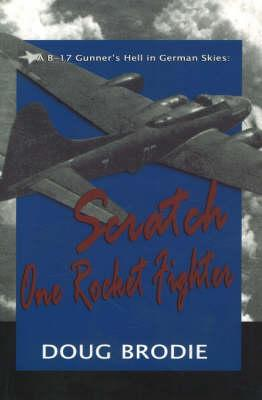 Image for A B-17 Gunner's Hell in German Skies: Scratch One Rocket Fighter