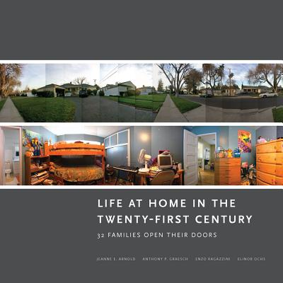 Image for Life at Home in the Twenty-First Century: 32 Families Open Their Doors