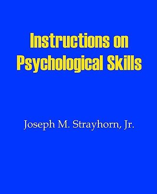 Instructions on Psychological Skills, Strayhorn, Joseph M.