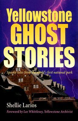 Yellowstone Ghost Stories, Shellie Larios