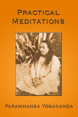 2: Practical Meditations, Yogananda, Paramhansa