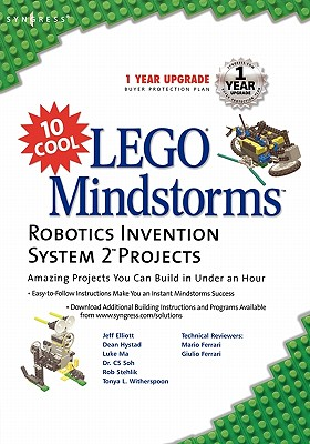 10 Cool LEGO Mindstorms Robotics Invention System 2 Projects: Amazing Projects You Can Build in Under an Hour, Elliott, Jeff; Hystad, Dean; Ma, Luke; Soh, C. S.; Stehlik, Rob; Witherspoon, Tonya L.