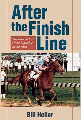After The Finish Line: The Race To End Horse Slaughter In America, Heller, Bill