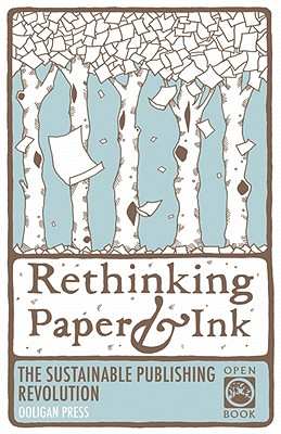 Image for Rethinking Paper & Ink: The Sustainable Publishing Revolution (OpenBook)