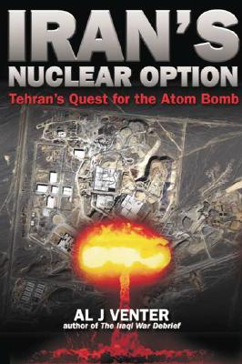 Image for Iran's Nuclear Option: Tehran's Quest For The Atom Bomb