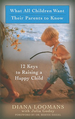 Image for What All Children Want Their Parents to Know: Twelve Keys to Successful Parenting