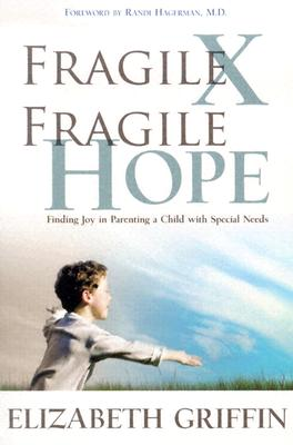 Image for Fragile X Fragile Hope: Finding Joy In Parenting A Special Needs Child