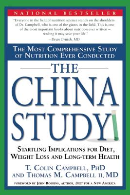 Image for The China Study: The Most Comprehensive Study of Nutrition Ever Conducted And the Startling Implications for Diet, Weight Loss, And Long-term Health