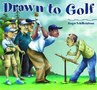 Drawn to Golf, Roger Schillerstrom