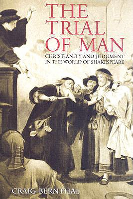 Image for The Trial of Man: Christianity and Judgement in the World of Shakespeare