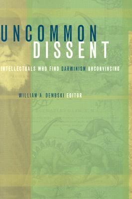 Image for Uncommon Dissent: Intellectuals Who Find Darwinism Unconvincing
